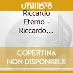 ETERNO cd musicale di ETERNO RICCARDO