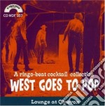 West Goes To Pop - A Ringo-beat Cocktail Collection cd musicale di ARTISTI VARI