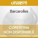 Barcarolles cd musicale di Faure' Gabriel-urbain