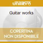 Guitar works cd musicale di Luigi Boccherini