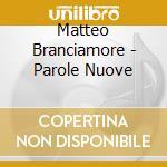 PAROLE NUOVE ( DA I CESARONI) cd musicale di BRANCIAMORE MATTEO