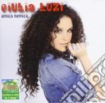 Giulia Luzi - Amica Nemica cd musicale di Luzi Giulia