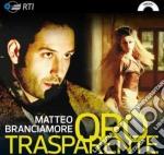 Oro Trasparente, Le Nuove Canzoni De I Cesaroni cd musicale di Matteo Branciamore