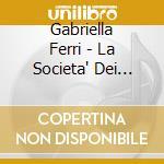 Gabriella Ferri - La Societa' Dei Magnaccioni cd musicale di FERRI GABRIELLA