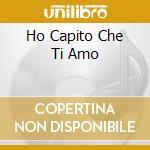 HO CAPITO CHE TI AMO cd musicale di LUIGI TENCO