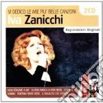 Iva Zanicchi - Vi Dedico Le Mie Piu Belle Canzoni cd musicale di IVA ZANICCHI