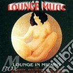 LOUNGE IN MILANO (lounge music) cd musicale di ARTISTI VARI