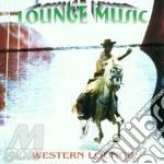 WESTERN LOUNGE (lounge music) cd musicale di ARTISTI VARI