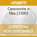 Canzoncine e filas.(15003 cd musicale di SANREMINI