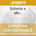 Roberta e altri.. cd musicale di DI CAPRI PEPPINO