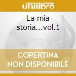 La mia storia...vol.1 cd musicale di Adriano Celentano