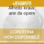 Alfredo kraus: arie da opere (1) cd musicale di Kraus a. -vv.aa.
