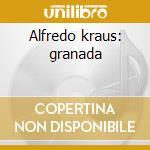 Alfredo kraus: granada cd musicale di Kraus a. -vv.aa.
