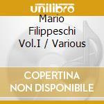 Mario Filippeschi Vol.I cd musicale di M.-vvaa Filippeschi