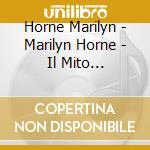 Marylin horne: arie da opere cd musicale di Horne m. -vv.aa.