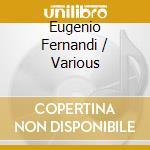 Eugenio fernandi: arie da opere(1957-66) cd musicale di Fernandi e. -vv.aa.