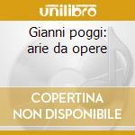 Gianni poggi: arie da opere cd musicale di Poggi g. -vv.aa.