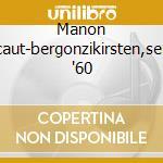 Manon lescaut-bergonzikirsten,sereni '60 cd musicale di Puccini