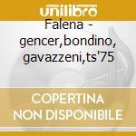 Falena - gencer,bondino, gavazzeni,ts'75 cd musicale di A. Smareglia