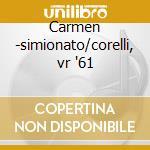 Carmen -simionato/corelli, vr '61 cd musicale di Bizet