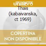 Thais (kabaivanska, ct 1969) cd musicale di Massenet