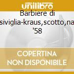 Barbiere di siviglia-kraus,scotto,na '58 cd musicale di Rossini
