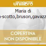 Maria di rohan-scotto,bruson,gavazzeni74 cd musicale di Donizetti