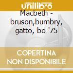 Macbeth - bruson,bumbry, gatto, bo '75 cd musicale di Giuseppe Verdi