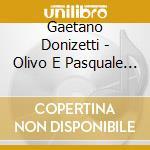 Olivo e pasquale-de carlo,sarti etc cd musicale di Donizetti
