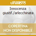 Innocenza giustif./arlecchinata cd musicale di Gluck/salieri