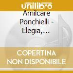 Amilcare Ponchielli - Elegia, Sinfonia N. 1, Sinfonia N. 2, Scena Campestre, Gavotte Poudree, Sinfonia Dall'Opera I Lituani cd musicale di Ponchielli