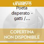 Poeta disperato - gatti / catalucci cd musicale di Morlacchi