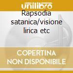 Rapsodia satanica/visione lirica etc cd musicale di Mascagni