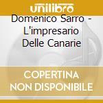 Domenico Sarro - L'impresario Delle Canarie cd musicale di D. Sarro