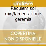 Requiem sol min/lamentazione geremia cd musicale di Durante