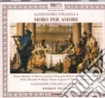 Alessandro Stradella - Moro Per Amore cd musicale di Stradella