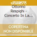 Conc. per vln e orch. etc - tigani,ss'94 cd musicale di Respighi