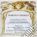 Domenico Cimarosa - Il Maestro Di Cappella, Concerto Per 2 Flauti, Concerto Per Cembalo cd musicale di Cimarosa