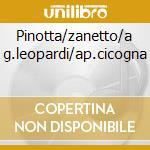 Pinotta/zanetto/a g.leopardi/ap.cicogna cd musicale di Mascagni