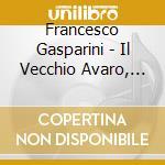 Vecchio avaro/op.strumentali-viaggio mus cd musicale di Gasparini