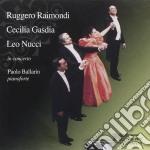 Nucci / Gasdia / Raimondi / Ballarin cd musicale di Artisti Vari