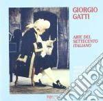 Giorgio Gatti - Arie Del '700 Italiano cd musicale di Gatti g. -vv.aa.