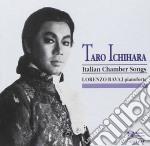 Taro ichihara: canzoni it. da camera cd musicale di Ichihara t. -vv.aa.