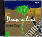 Draw A Line - Egyptian Contemporary Music cd musicale di Kaled Shokry