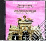 Ercole Pasquini - Opere Per Organo, A Fancy For Two To Play, A Verse For Two To Play cd musicale di Pasquini