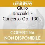 Giulio Briccialdi - Concerto Op. 130 Per Due Flauti E Orchestra, Fantasia Op. 57 Su Norma, Fantasia Op. 108 Su Lucrezia Borgia, Fantasia Op. 134 Su A cd musicale di G. Briccialdi