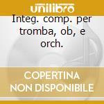 Integ. comp. per tromba, ob, e orch. cd musicale di Torelli