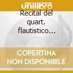 Recital del quart. flautistico gimnasyum cd musicale di Qua.-vvaa Gimnasyum