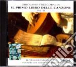 Girolamo Frescobaldi - Il Primo Libro Delle Canzoni Volume 2 cd musicale di Frescobaldi