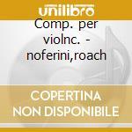 Comp. per violnc. - noferini,roach cd musicale di Flotow Offenbach/von